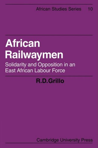 African Railwaymen: Solidarity and Opposition in an East African Labour Force (African Studies)