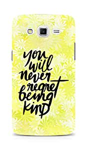 AMEZ you will never regret being kind Back Cover For Samsung Galaxy Grand Max
