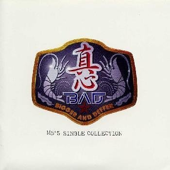 B.A.D.(ビガー・アンド・デファー)~MB's・シングル・コレクション