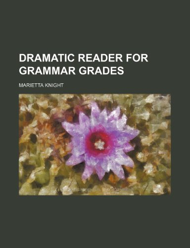 Dramatic reader for grammar grades