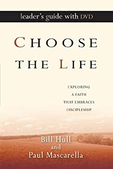 Choose the Life Leader's Guide with DVD, Exploring a Faith That Embraces Discipleship