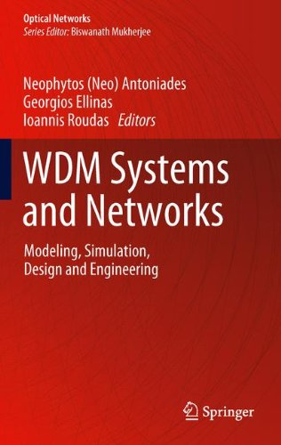 WDM Systems and Networks: Modeling, Simulation, Design and Engineering (Optical Networks)