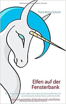 Elfen auf der Fensterbank (German Edition): Petra Maria Scheid