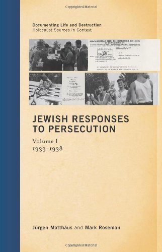 Jewish Responses to Persecution: 1933-1938 (Documenting Life and Destruction: Holocaust Sources in Context)