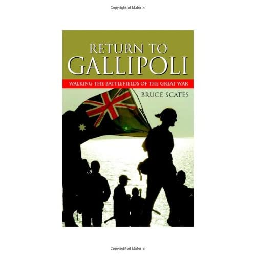 Return to Gallipoli: Walking the Battlefields of the Great War