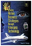 img - for Driving Airline Business Strategies Through Emerging Technology book / textbook / text book