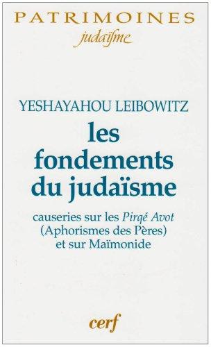 Les fondements du judaïsme : Causeries sur les Pirké Avot (Aphorismes des Pères) et sur Maïmonide