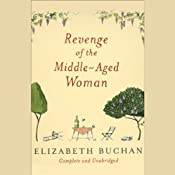 Revenge of the Middle-Aged Woman | [Elizabeth Buchan]