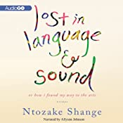 Lost in Language and Sound: Or How I Found My Way to the Arts:Essays | [Ntozake Shange]