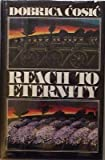 img - for Reach to Eternity (This land, this time / Dobrica Cosic) by Cosic Dobrica (1980-01-01) Hardcover book / textbook / text book