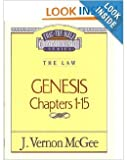 Genesis: Chapters 1-15 (Thru the Bible Commentary Series, Vol. 1) (0840732503) by J. Vernon McGee