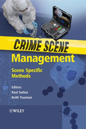 Crime Scene Management: Scene Specific Methods