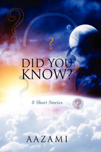Did You Know ? ? ? ? ? ? ? ?: 8 Short Stories