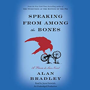 Speaking from Among the Bones: A Flavia de Luce Novel, Book 5 | [Alan Bradley]