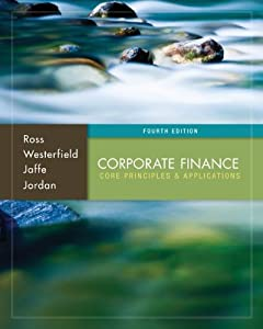 corporate finance core principles and applications Corporate finance core principles and applications 3rd edition by ross, westerfield, jaffe, jordan - test bank edition : 3rd edition material type : test bank author : ross, westerfield, jaffe, jordan.