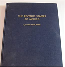 the revenue stamps of mexico richard b stevens books. Black Bedroom Furniture Sets. Home Design Ideas