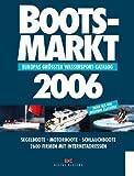 Bootsmarkt 2006: Europas gr�sster Wassersport-Katalog. Segelboote - Motorboote - Schlauchboote