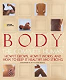 Body: The Complete Human   [BODY] [Hardcover]