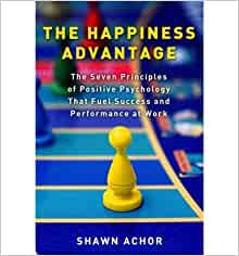 the seven principles of happiness and success in the book the happiness advantage by shawn achor The happiness advantage by shawn achor the happiness advantage : the seven principles of positive psychology that fuel success and performance at work.