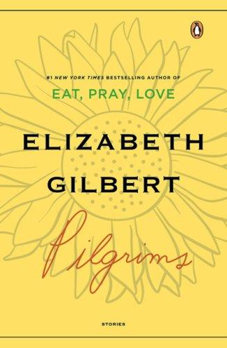 Pilgrims, Elizabeth Gilbert