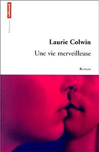Une vie merveilleuse par Laurie Colwin