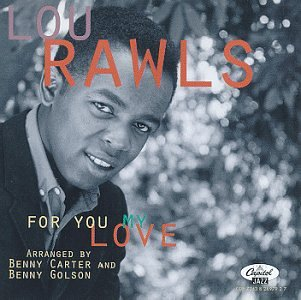 (Jazz / Blues / Swing) [CD] Lou Rawls - For You My Love - 1994, FLAC (tracks), lossless