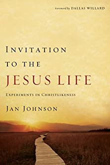 Invitation to the Jesus Life, Experiments in Christlikeness