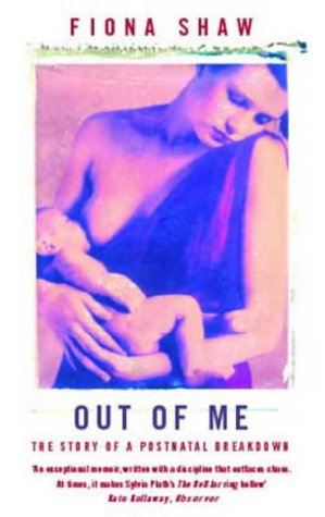 Out of Me: The Story of a Postnatal Breakdown
