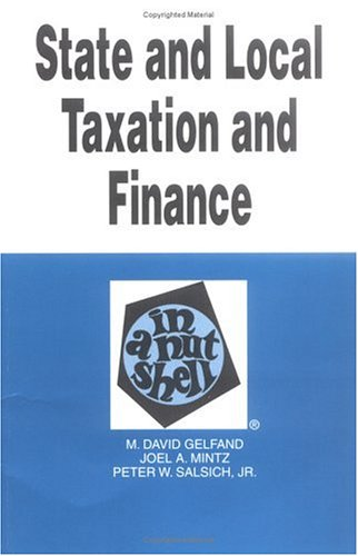State and Local Taxation and Finance in a Nutshell (Nutshell Series)