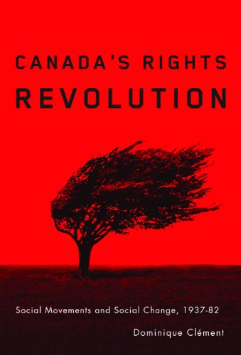 Canada's Rights Revolution: Social Movement and Social Change, 1937-82