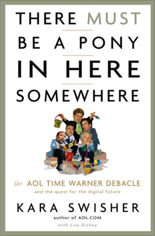 there-must-be-a-pony-in-here-somewhere-the-aol-time-warner-debacle-and-the-quest-for-a-digital-futur