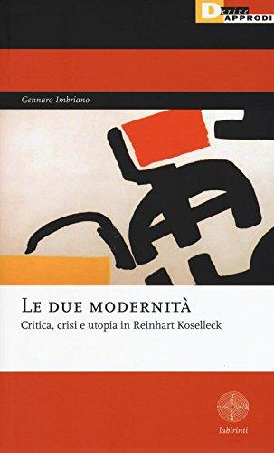 Le due modernità. Critica, crisi e utopia in Reinhart Koselleck