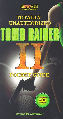 Totally Unauthorized Tomb Raider II Pocket Guide