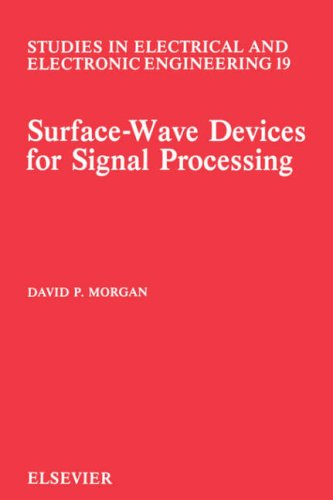 Surface-Wave Devices for Signal Processing, Volume 19 (Studies in Electrical and Electronic Engineering)