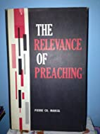The Relevance of Preaching by Pierre C.…