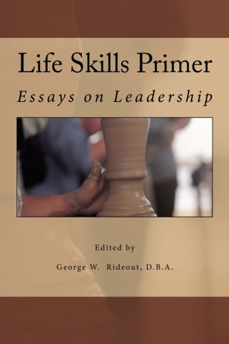 Life Skills Primer: Essays on Leadership