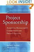 Project Sponsorship: Achieving Management Commitment for Project Success (Jossey-Bass Business & Management)