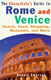 img - for CHEAPSKATE'S GUIDE TO ROME AND VENICE: Hotels, Food, Shopping, Museums, and More book / textbook / text book