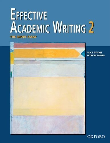 Effective Academic Writing 2: The Short Essay (Student Book) (v. 2)
