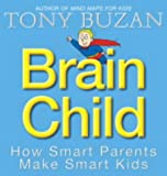 Brain Child: How Smart Parents Make Smart Kids (0007166079) by Buzan, Tony