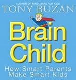 Brain Child: How Smart Parents Make Smart Kids (0007166079) by Buzan, Tony