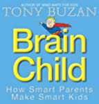 Brain Child: How Smart Parents Make S...
