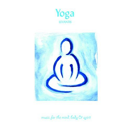 Yoga: Music for the Mind, Body & Spirit