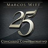 marcos witt 25 Concierto Conmemorativo cd