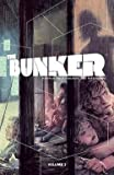 img - for The Bunker, Volume 3 (Paperback)--by Joshua Hale Fialkov [2015 Edition] book / textbook / text book