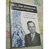 William Branham: Man Sent From God