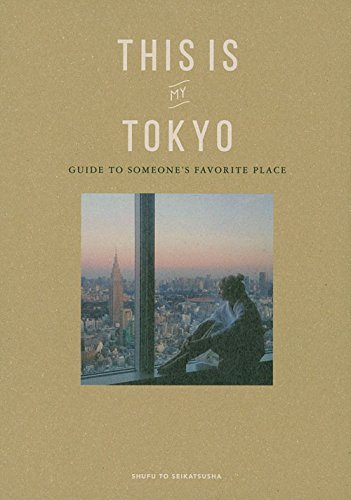 THIS IS MY TOKYO: GUIDE TO SOMEONE'S FAVORITE PLACE