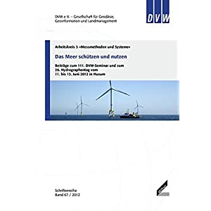 Das Meer schützen und nutzen: Beiträge zum 111. DVW-Seminar und zum 26. Hydrographentag vom 11. bi