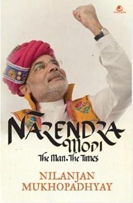 Narendra Modi: The Man, The Times