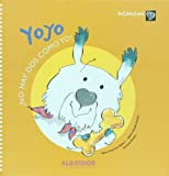 Yoyo. No hay dos como yo (Autoestima/ Self Esteem) (Spanish Edition)